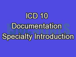 ICD 10 Documentation Specialty Introduction