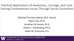 Practical Applications of Awareness, Courage, and Love: Solving Contemporary Issues Through Social Connection