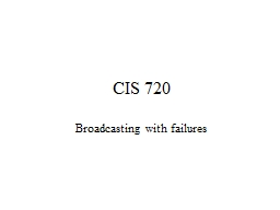 CIS 720 Broadcasting with failures