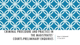 CRIMINAL PROCEDURE AND PRACTICE IN THE MAGISTRATES' COURTS:PRELIMINARY