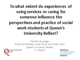 To what extent do experiences of using services or caring for someone influence the perspectives and practice of social work students at Queen's University Belfast?