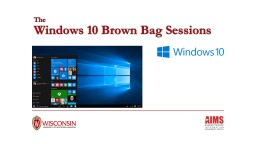 The Windows 10 Brown Bag Sessions PowerPoint PPT Presentation