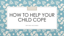 How to help your child cope