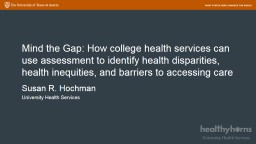 Mind the Gap: How college health services can use assessment to identify health disparities, health inequities, and barriers to accessing care