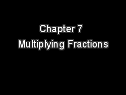 Chapter 7 Multiplying Fractions
