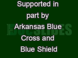 Supported in part by Arkansas Blue Cross and Blue Shield