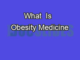 What  Is  Obesity Medicine