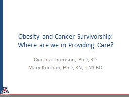 Obesity and Cancer Survivorship: Where are we in Providing Care?