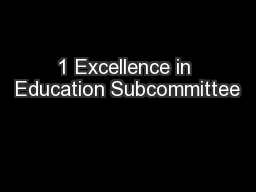 1 Excellence in Education Subcommittee