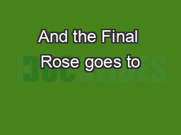 And the Final Rose goes to