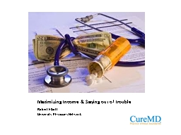Maximizing  Income & Staying out of Trouble