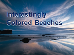 Interestingly Colored Beaches PowerPoint PPT Presentation