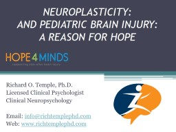 NEUROPLASTICITY: AND PEDIATRIC BRAIN INJURY: