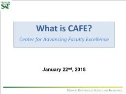 What is CAFE ? Center for Advancing Faculty Excellence