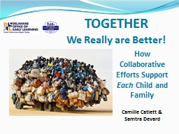 TOGETHER We Really are Better!
