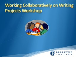 Working Collaboratively on Writing Projects Workshop