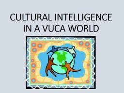 CULTURAL INTELLIGENCE IN A VUCA WORLD