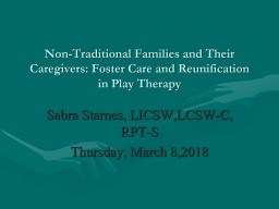 Non-Traditional Families and Their Caregivers: Foster Care and Reunification in Play Therapy