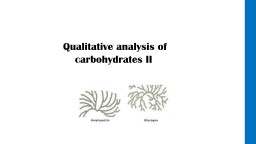 Qualitative analysis of carbohydrates II