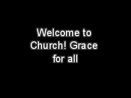 Welcome to Church! Grace for all