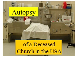 Autopsy of a Deceased Church in the USA