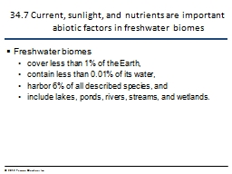 0 34.7 Current, sunlight, and nutrients are important abiotic factors in freshwater biomes
