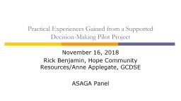 Practical Experiences Gained from a Supported Decision-Making Pilot Project PowerPoint PPT Presentation