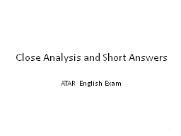 Close Analysis and Short Answers