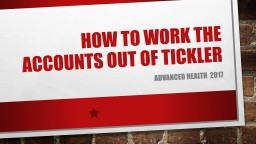 HOW TO WORK THE ACCOUNTS OUT OF TICKLER