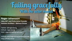 Failing gracefully With the actor model