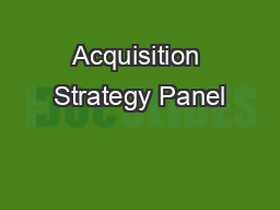 Acquisition Strategy Panel