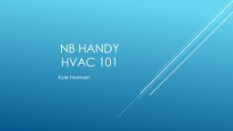 NB Handy  HVAC 101 Kyle Norman