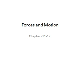 Forces and Motion Chapters 11-12