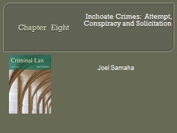 Chapter Eight Inchoate Crimes:  Attempt, Conspiracy and Solicitation