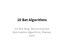 10 Bat Algorithms Xin-She Yang, Nature-Inspired Optimization Algorithms, Elsevier, 2014