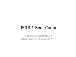 PCI 3.1 Boot Camp Payment Card Industry