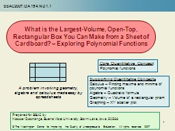 1 What is the Largest-Volume, Open-Top, Rectangular Box You Can Make from a Sheet of Cardboard? – Exploring Polynomial Functions PowerPoint PPT Presentation