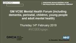 GM VCSE Mental Health Forum (including dementia, perinatal, children, young people and adult mental health)