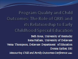 Program Quality and Child Outcomes: The Role of