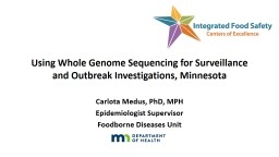 Using Whole Genome Sequencing for Surveillance and Outbreak