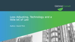 Loss Adjusting, Technology and a little bit of Law