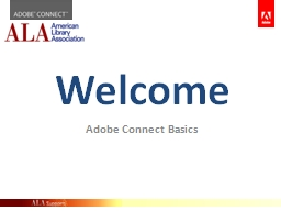 Welcome Adobe Connect Basics