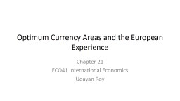 Optimum Currency Areas and the European Experience PowerPoint PPT Presentation