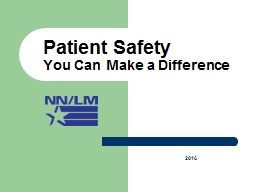 Patient Safety  You Can Make a Difference