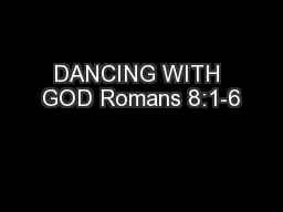 DANCING WITH GOD Romans 8:1-6