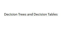 Decision Trees and Decision Tables