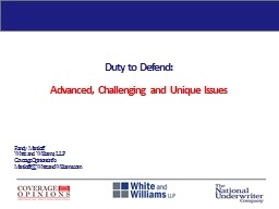 Duty to Defend:  Advanced, Challenging and Unique Issues PowerPoint PPT Presentation