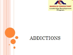 ADDICTIONS What are addictions