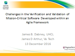 Challenges in the Verification and Validation of Mission-Critical Software Developed within an Agile Framework PowerPoint PPT Presentation