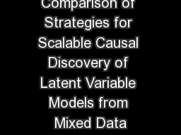 Comparison of Strategies for Scalable Causal Discovery of Latent Variable Models from Mixed Data PowerPoint PPT Presentation